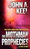The Mothman Prophecies John A. Keel