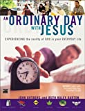 An Ordinary Day with Jesus (Video Curriculum) (0310245877) by Ortberg, John