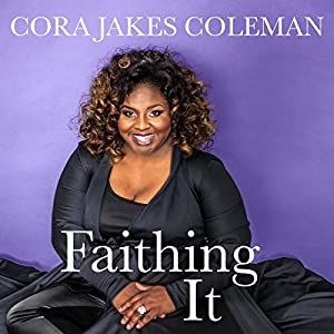 Faithing It: Bringing Purpose Back to Your Life! Audiobook