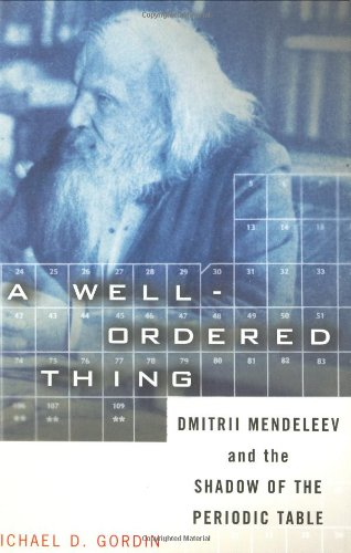A Well-Ordered Thing: Dmitry Mendeleev and the Shadow of the Periodic Table