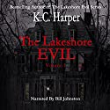The Lakeshore Evil (       UNABRIDGED) by K.C. Harper Narrated by Bill Johnston