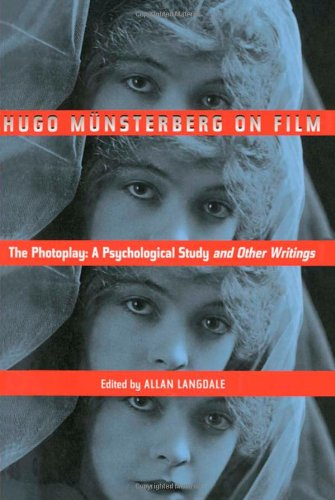 Hugo Munsterberg on Film: The Photoplay:  A Psychological...