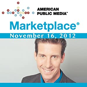 Marketplace, November 16, 2012 | [Kai Ryssdal]