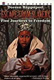 Escape from Slavery: Five Journeys to Freedom (0064461696) by Rappaport, Doreen