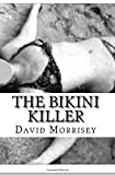 img - for The Bikini Killer book / textbook / text book