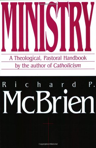 Ministry: A Theological, Pastoral Handbook