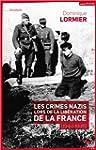 Les crimes nazis lors de la Lib�ratio...