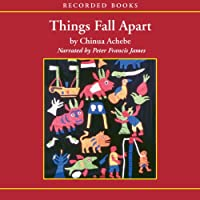 Things Fall Apart (       UNABRIDGED) by Chinua Achebe Narrated by Peter Francis James