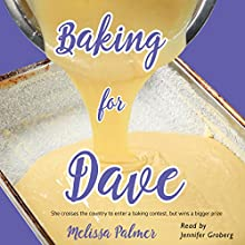 Baking for Dave Audiobook by Melissa Palmer Narrated by Jennifer Groberg