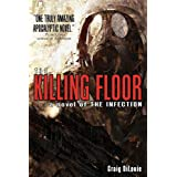 The Killing Floor (a novel of The Infection) ~ Craig DiLouie