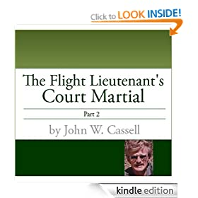 Flight Lieutenant's Court Martial-Part Two (THE FLIGHT LIEUTENANT'S COURT MARTIAL)