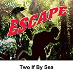 Escape: Two If by Sea | Roger Bax,E. Jack Neuman (adaptation),John Michael Hayes (adaptation)