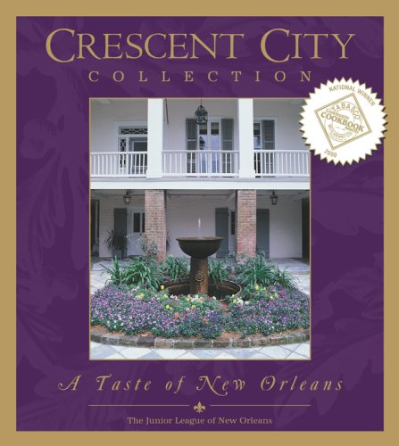 Crescent City Collection: A Taste of New Orleans by Junior League of New Orleans