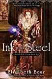 Ink and Steel: A Novel of the Promethean Age (0451462092) by Bear, Elizabeth
