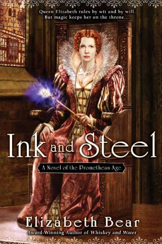 Image of Ink and Steel: A Novel of the Promethean Age