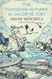 David Mitchell The Thousand Autumns of Jacob De Zoet by Mitchell, David 1st (first) Edition (2010)