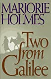 Two from Galilee (0800717333) by Marjorie Holmes