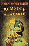 Rumpole a la Carte (0140156097) by Mortimer, John