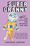 img - for Super Granny: 180+ Fun Activities for Grannies and Kids book / textbook / text book