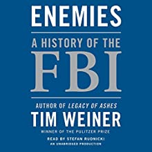 Enemies: A History of the FBI Audiobook by Tim Weiner Narrated by Stefan Rudnicki