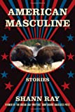 Image of American Masculine: Stories