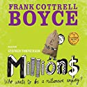 Millions (       UNABRIDGED) by Frank Cottrell Boyce Narrated by Stephen Tompkinson