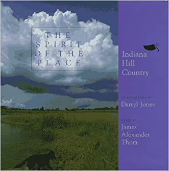 The Spirit of the Place: Indiana Hill Country written by Darryl L Jones