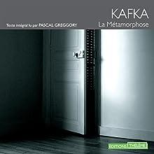 La métamorphose | Livre audio Auteur(s) : Franz Kafka Narrateur(s) : Pascal Greggory