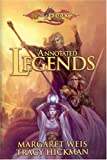 The Annotated legends (Dragonlance Legends) (0786929928) by Margaret Weis