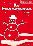 Das Weihnachtsliederbuch: Mit 94 beliebten Weihnachtsliedern...