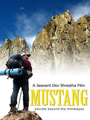 Mustang Secrets Beyond The Himalayas