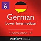 Lower Intermediate Conversation #14, Volume 1 (German) Andere von  Innovative Language Learning Gesprochen von:  GermanPod101.com