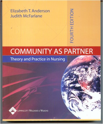 Community as Partner: Theory and Practice, Elizabeth  T Anderson, Judith  M McFarlane