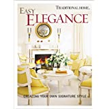 Easy Elegance: Creating Your Own Signature Style (Traditional Home)by Paula Marshall