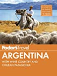 Fodor's Argentina: with the Wine Coun...