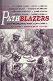 Pathblazers: Eight People Who Made a Difference