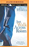 img - for Just Walk Across the Room: Simple Steps Pointing People to Faith book / textbook / text book