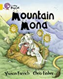 Mountain Mona: Band 09/Gold (Collins Big Cat) (0007187009) by French, Vivian