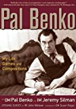 Pal Benko: My Life, Games, and Compositions (1890085081) by Benko, Pal