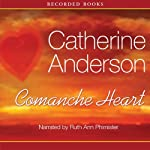 Comanche Heart (       UNABRIDGED) by Catherine Anderson Narrated by Ruth Ann Phimister
