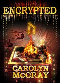 Encrypted: An Action-packed Techno-thriller: From The Author Of The Blockbuster Betrayed Series by Carolyn McCray ebook deal