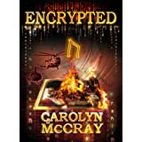 Encrypted: An Action-Packed Techno-Thriller: From the author of the blockbuster Betrayed series (Robin Hood Hacker Book 1) ~ Carolyn McCray