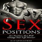 Sex: Sex Positions That Will Change Your Life Forever Hörbuch von Daniel D'apollonio Gesprochen von: Kyle Jackson