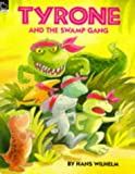 Tyrone and the Swamp Gang (Picture Hippo) (0590137026) by Wilhelm, Hans