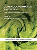 img - for Global Governance and Japan: The Institutional Architecture (Sheffield Centre for Japanese Studies/Routledge Series) book / textbook / text book