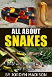 img - for All About Snakes - Cobras, Rattlesnakes, Anacondas, Pythons and Other Deadly Venomous (Poisonous) Reptiles: Another 'All About' Book in the Children's ... Facts and Pictures Books - Animals, Snakes) book / textbook / text book