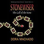 The Call of the Stone: Stonewiser, Book 2 | Dora Machado