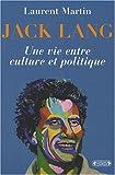 echange, troc Laurent Martin - Jack Lang : Une vie entre culture et politique