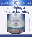 Smudging and Incense Burning (Essentials Series, 4) (0572027370) by Eason, Cassandra