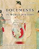 Documents in World History: The Great Tradition, Volume 1 (From Ancient Times to 1500) (4th Edition) (0321330544) by Stearns, Peter N.